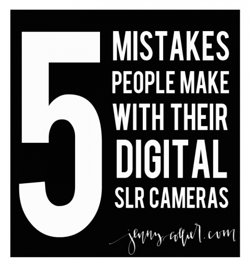5 mistakes people make with their digital slr cameras